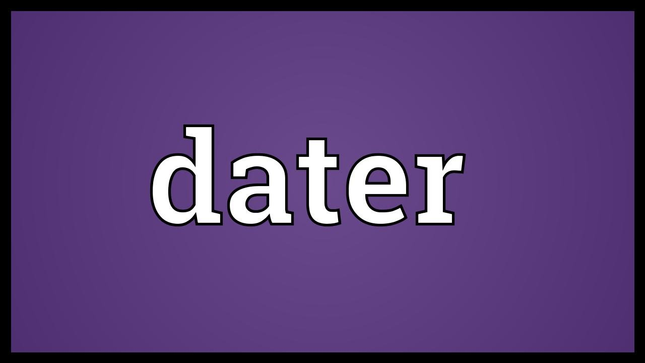 Dater definition